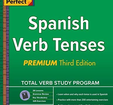 Practice Makes Perfect Spanish Verb Tenses, Premium 3rd Edition Practice Makes Perfect Series